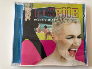 Roxette ‎– Have A Nice Day / Roxette Recordings ‎Audio CD 1999 / 7243 4 98853 2 5