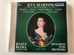 Eva Marton in Concert / Boito, Cilea, Ponchielli, Verdi, Catalani, Puccini / Live 1988 / Julius Rudel - conductor, Hungarian State Orchestra / Hungaroton Classic Audio CD 1985 Stereo / HCD 31546