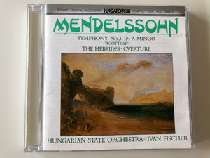 """Mendelssohn – Symphony No. 3 In A Minor """"Scottish"""" / The Hebrides Overture / Hungarian State Orchestra, Iván Fischer / Hungaroton Audio CD 1985 Stereo / HCD 12660-2"""