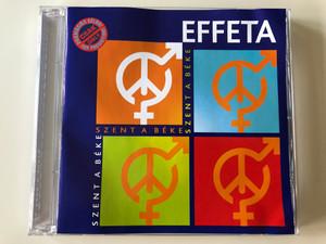 Effeta – Szent A Béke / Magneoton Audio CD 2008 / EF-04008