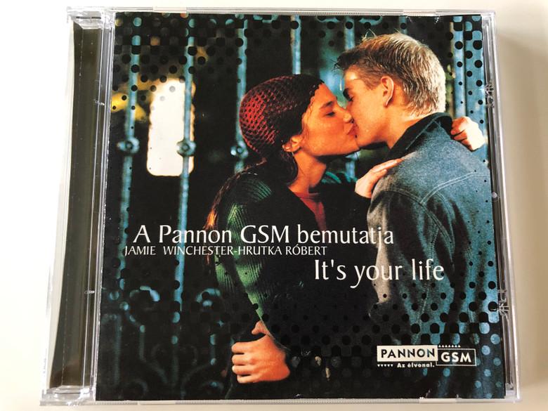 A Pannon GSM bemutatia / Jamie Winchester, Hrutka Róbert – It's Your Life / Tom-Tom Records Audio CD 2001 / 2001-TTCD 08
