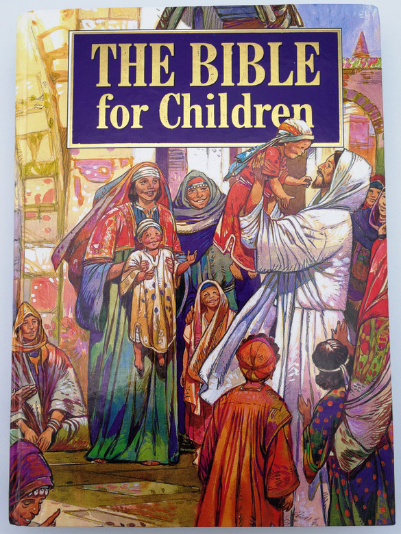 The Bible for Children / Large Print, Simple Sentences, Life Transforming Stories, Faithful to the Spirit of the Word of God / Illustrations by Jose Perez Montero / The Bible Society of India (8122127193)