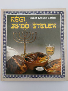 Régi Zsidó Ételek by Herbst-Krausz Zorica / Recipes of Old Jewish meals / Corvina könyvkiadó 1988 / Recipes for 4 persons (9631324389)