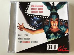 Xénia Láz / Szulak Andrea, Berkes Gabor, Csaszar Elod / Amokfutok, Naksi Attila, es az Urgammak Szerploi / Félix Invest Audio CD 1996 / CD1-01