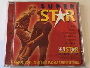 Super Star / Illes, Omega, Koncz Zsuzsa, Mate Peter, Fonograf es masok... / 92.9 Star Radio / Valogatas / A 60-as, 70-es, 80-as Evek Magyar Szupersztarja! / Gong Audio CD / HCD 37909