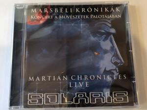 Marsbéli Krónikák - Koncert A Muveszetek Palotajaban / Martian Chronicles - Live / Solaris / Solaris Music Productions Audio CD / 5998272703291