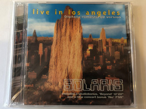Live In Los Angeles (Digitally remastered version) - Solaris / Includes a studiobonus, ''Beyond'' (12:20) and a new concert bonus ''Rio'' (7:55) / Solaris Music Productions 2x Audio CD 2000 / 5998272700047
