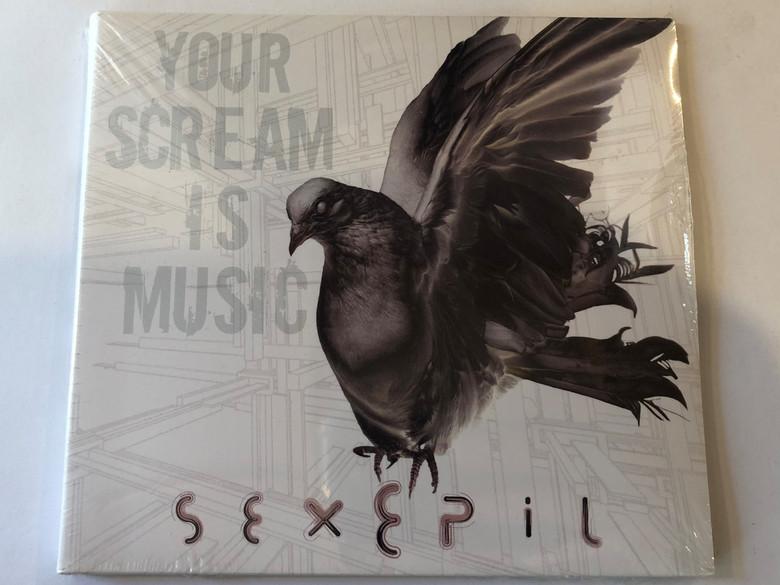 Sexepil – Your Scream Is Music / Audio CD / 859711708893