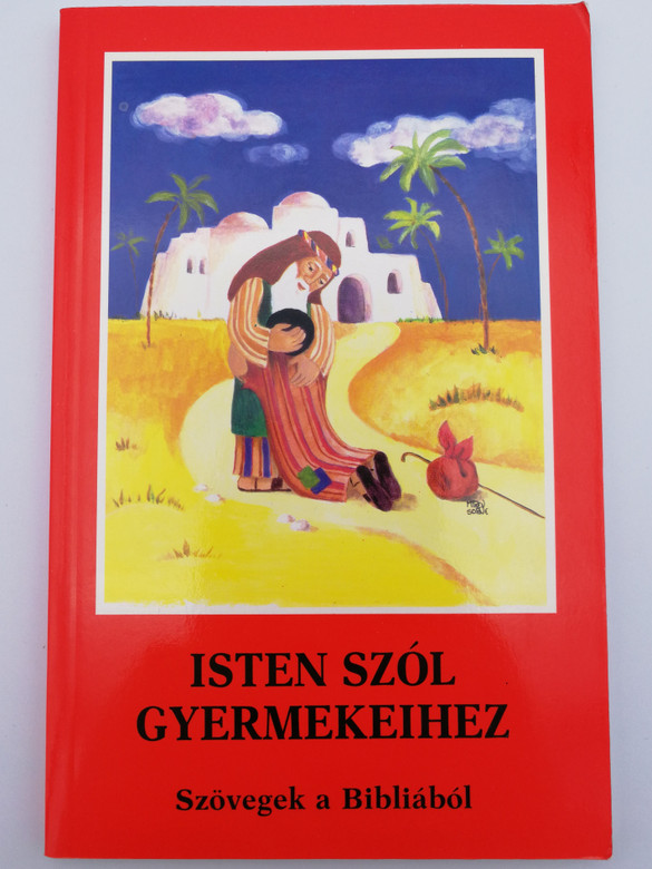 Isten szól gyermekeihez - Szövegek a Bibliából by Eleonore Beck / Hungarian edition of God Speaks to His Children: Texts from the Bible / Illustrations by Miren Sorne / Paperback / Kirche in Not 2004 (8471518635)