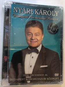 Nyári Károly - Budapesti Karácsonyi Koncert Live DVD 2017 Recorded 2016. December 26. / Budapest kongresszusi központ / Charles Music (5999524963821)