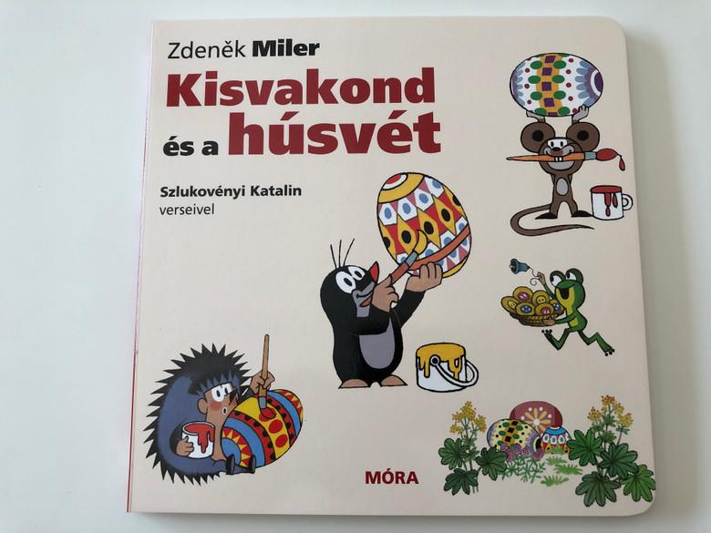 Kisvakond és a húsvét by Zdeněk Miler / Szlukovényi Katalin verseivel / Móra könyvkiadó 2020 / The Mole and Easter / Color Board book for children / Móra Fun (9789634864509)