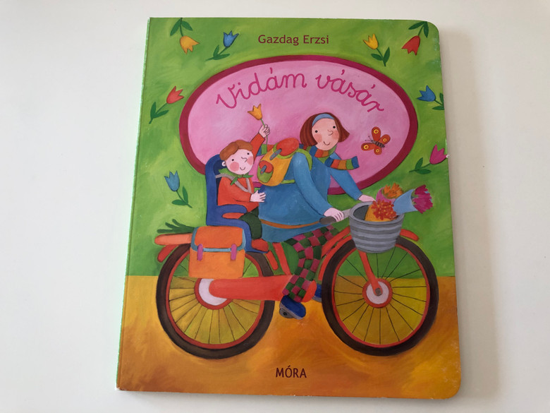 Vidám vásár by Gazdag Erzsi / Illustrations by Kállai Nagy Krisztina / Móra könyvkiadó 2014 / Hungarian language Board book for children (9789631196795)