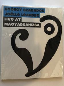György Szabados, Joëlle Léandre – Live At Magyarkanizsa / Budapest Music Center Records Audio CD 2011 / BMC CD 183