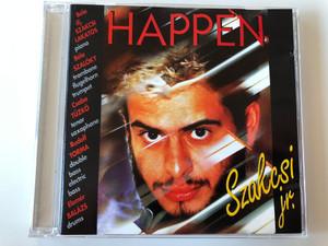 Happen - Szakcsi jr. / Bela ifj. Szaksci Lakatos - piano, Bela Szaloky - trombone,flugelhorn,trumpet, Csaba Tuzko - tenor,saxophone, Rudolf Torma - double bass,electric bass, Elemer Balazs drums / Audio CD 1999 / 9S 02