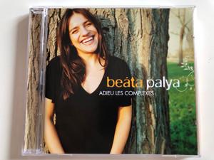 Beáta Palya – Adieu Les Complexes / Sony BMG Music Entertainment Audio CD 2008 / 88697323112