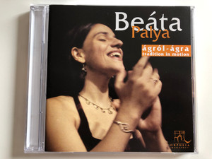 Beáta Palya ‎– Ágról-Ágra - tradition in motion / Orpheia Audio CD 2003 / ORP003BEA1