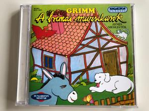 Grimm - A Brémai Muzsikusok (Zenés Mesejáték) / Hungaroton Classic Audio CD 1984 Mono / HCD 13971