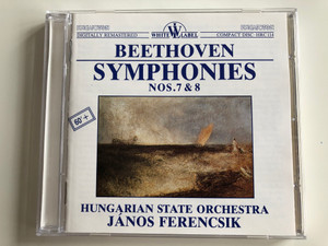 Beethoven ‎– Symphonies Nos. 7 & 8  Hungarian State Orchestra, János Ferencsik  Hungaroton ‎Audio CD 1988 Stereo  HRC 114