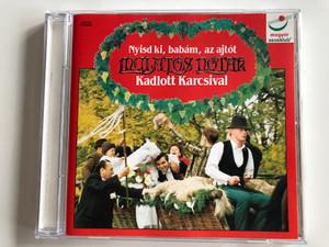 Nyisd Ki, Babám, Az Ajtót - Mulatós Nóták - Kadlott Karcsival / Magyar Könyvklub Audio CD 1994 Stereo / 69003