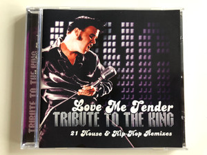 Love Me Tender - Tribute To The King / 21 House & Hip-Hop Remixes / CAPP Company (USA) Audio CD 2002 / REC 255222-2