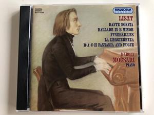 Liszt - Dante Sonata, Ballade In B Minor, Funérailles, La Leggierezza, B-A-C-H Fantasia And Fugue / Karoly Mocsári - piano / Hungaroton Classic Audio CD 1995 Stereo / HCD 31203