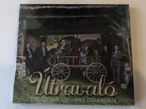"""Útravaló - Pál István """"Szalonna"""" És Bandája / Folk Európa Audio CD 2015 / 5999548113455"""