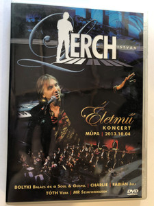Lerch István DVD 2014 Életmű koncert Müpa 2013.10.04 / Bolyki Balázs és a Soul & Gospel, Charlie, Fábián Juli, Tóth Vera, MR Szimfonikusok (5999524962275)