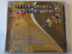 Százszorszép Zenebirodalom 10. - Rad var a homokvar - es mas gyermekdalok... / RNR Media Kft. Audio CD / 5998557109022