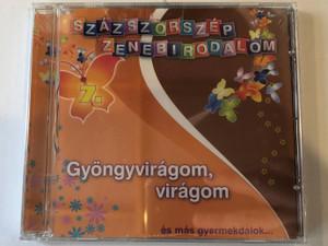 Százszorszép Zenebirodalom 7. - Gyongyviragom, viragom - es mas gyermekdalok... / RNR Media Kft. Audio CD / 5998557108728