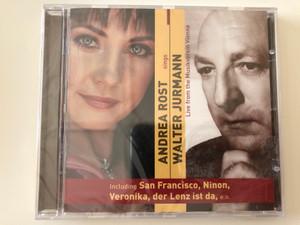 Andrea Rost sings Walter Jurmann / Live from the Musikverein Vienna / Including San Francisco, Ninon, Veronika, der Lenz ist da, e. o. / Sony BMG Music Audio CD 2006 / 82876821442