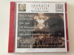Tonhalle Orchester Zürich / David Zinman - conductor / Richard Strauss - Don Juan, Till Eulenspiegels Lustige Streiche, Also Sprach Zarathustra / Arte Nova Classics Audio CD 2001 / 74321 87071 2