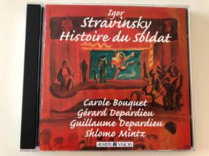 Igor Stravinsky - Histoire du Soldat / Carole Bouquet, Gerard Depardieu, Guillaume Depardieu, Sholmo Mintz / Auvidis France Audio CD 1997 / V 4805