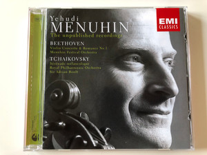 Yehudi Menuhin - The unpublished recordings / Beethoven - Violin Concerto & Romance No. 1, Menuhin Festival Orchestra / Tchaikovsky - Serenade melancolique, Royal Philharmonic Orchestra / EMI Records Ltd. Audio CD 2003 Stereo / 724356252325