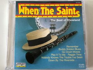 When The Saints (The Best Of Dixieland) / Remember, Buddy Bolden Blues, Go Down Moses, Play It To Me, Raggie Time, Nobody Knows The Trouble I've Seen, Down By The Riversie... / LaserLight Digital ‎Audio CD 1987 Stereo / 15 019