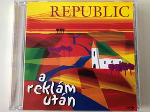 Republic – A Reklám Után / EMI Audio CD 2001 / 53619 2 2