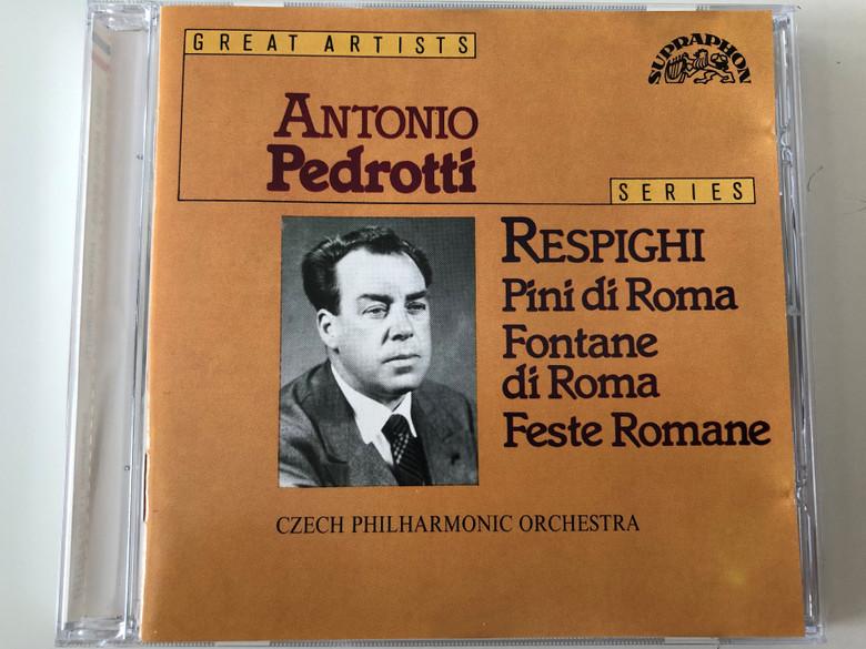 Antonio Pedrotti – Respighi Pini di Roma, Fontane di Roma, Feste Romane / Czech Philharmonic Orchestra / Supraphon Audio CD 1988 Stereo / 11 0291-2 011