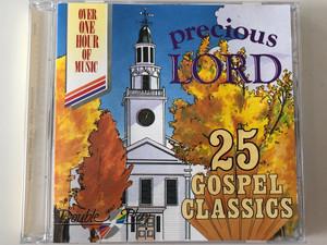 Precious Lord - 25 Gospel Classics / Over One Hour Of Music / Tring International PLC Audio CD / GRF137