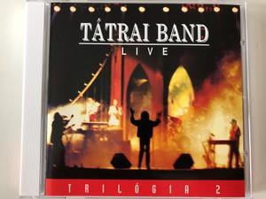Tátrai Band – Live / Trilógia 2 / Magneoton Audio CD / 0630-16848-2