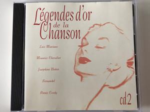 Légendes d'Or de la Chanson / Luis Mariano, Maurice Chevalier, Josephine Baker, Fernandel, Annie Cordy / CD 2 / Disky Audio CD 1998 / BX 888122