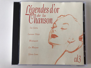 Légendes d'Or de la Chanson / Lys Gauty, Lucienne Delyle, Mistinguett, Leo Marjane, Gloria Lasso / CD 3 / Disky Audio CD 1998 / BX 888132