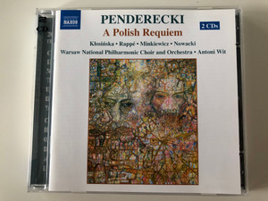 Penderecki ‎– A Polish Requiem / Klosińska, Rappé, Minkiewicz, Nowacki / Warsaw National Philharmonic Choir And Orchestra, Antoni Wit / Naxos ‎2x Audio CD 2004 / 8.557386-87