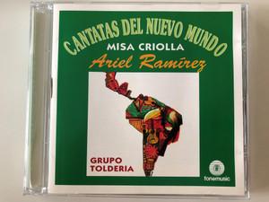 Cantatas Del Nuevo Mundo – Misa Criolla / Ariel Ramirez / Grupo Tolderia / Fonomusic Audio CD 1996 / CD-1352