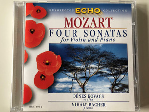 Mozart - Four Sonatas For Violin And Piano / Dénes Kovács - violin, Mihály Bächer ‎- piano / Hungaroton Classic ‎Audio CD 1999 Stereo / HRC 1032
