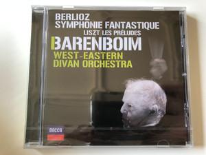 Berlioz - Symphonie Fantastique / Liszt Les Preludes / Barenboim / West-Eastern Divan Orchestra / Decca Audio CD 2013 / 478 5350