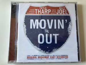 Conceived, directed and choreographed by Twyla Tharp, Based on the songs and music of Billy Joel – Movin' Out (Original Broadway Cast Recording) / Sony BMG Music Entertainment Audio CD 2006 / 82876789362