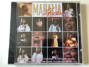 Mahalia Jackson ‎– Greatest Hits / Crying In The Chapel, When The Saints Go Marching In, We Shall Overcome, Danny Boy, Down By The Riverside, Joshua Fit The Battle Of Jericho, Put A Little Love In Your Heart / Columbia ‎Audio CD 1995 / COL 462554 2
