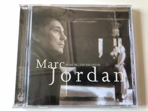 Marc Jordan – Make Believe Ballroom / EMI Audio CD 2004 / 724356057425