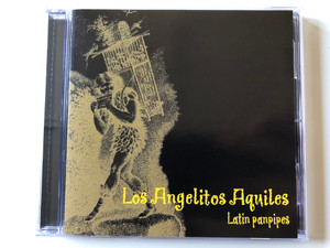Los Angelitos Aquiles – Latin Panpipes / H&H 92 Ltd. Audio CD 2000 / HHK003