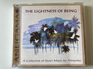 The Lightness Of Being - Anugama ‎/ A Collection of Quiet Music by Anugama / Nightingale Records ‎Audio CD 1999 / NGH-CD-463-2ED