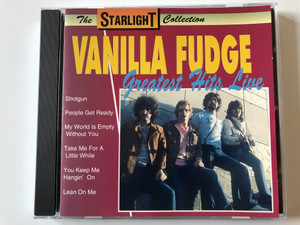 The Starlight Collection / Vanilla Fudge ‎– Greatest Hits Live / Shotgun, People Get Ready, My World Is Empty Without You, Take Me For A Little While, You Keep Me Hangin' On / Galaxy Music Ltd. ‎Audio CD 1994 / 3880972